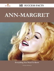Ann-Margret 148 Success Facts - Everything you need to know about Ann-Margret ebook by Thomas Montoya