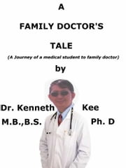 A Family Doctor's Tale ebook by Kenneth Kee