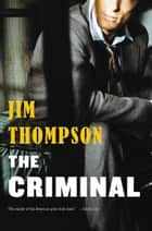 The Criminal ebook by Jim Thompson