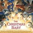 The Christmas Baby ebook by Marion  Dane Bauer, Richard Cowdrey