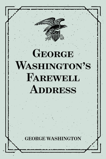 George Washington's Farewell Address ebook by George Washington