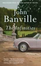 The Infinities ebook by John Banville