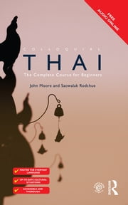 Colloquial Thai ebook by John Moore,Saowalak Rodchue