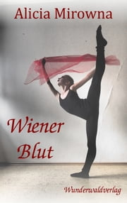 Wiener Blut - Lit.Limbus Dance Floor Band 5 ebook by Alicia Mirowna