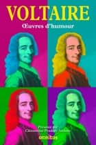 Oeuvres d'humour ebook by VOLTAIRE