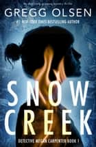Snow Creek - An absolutely gripping mystery thriller ebook by