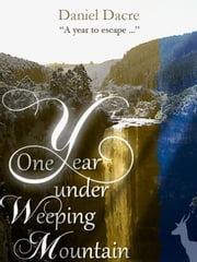 One Year Under Weeping Mountain ebook by Daniel Dacre
