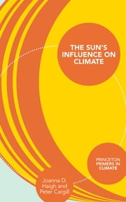 The Sun's Influence on Climate ebook by Joanna D. Haigh,Peter Cargill