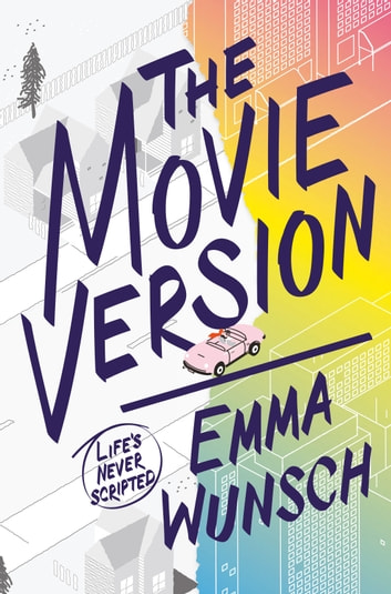 The Movie Version ebook by Emma Wunsch