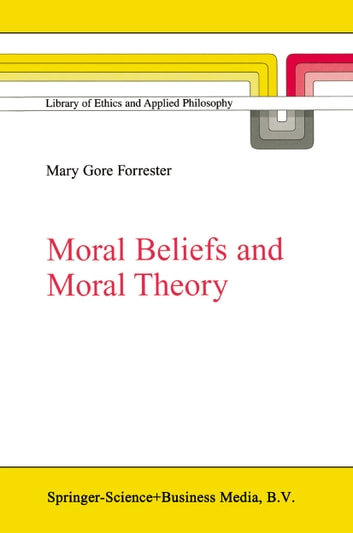 Moral beliefs and moral theory ebook by mg forrester moral beliefs and moral theory ebook by mg forrester fandeluxe Gallery