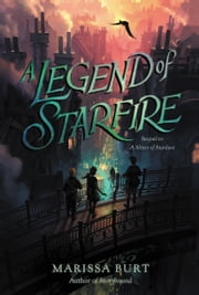 A Legend of Starfire ebook by Marissa Burt