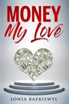 Money, my Love ebook by Sonia Baeriswyl