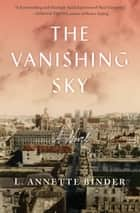The Vanishing Sky ebook by L. Annette Binder