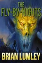 The Fly-By-Nights ebook by Brian Lumley