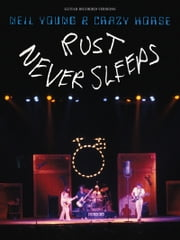 Neil Young - Rust Never Sleeps (Songbook) ebook by Neil Young