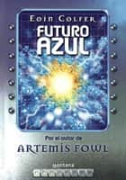 Futuro azul eBook by Eoin Colfer