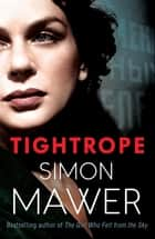 Tightrope ebook by Simon Mawer