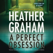 Perfect Obsession, A audiobook by Heather Graham