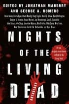 Nights of the Living Dead - An Anthology ebook by Jonathan Maberry, George A. Romero