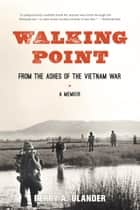 Walking Point - From the Ashes of the Vietnam War ebook by