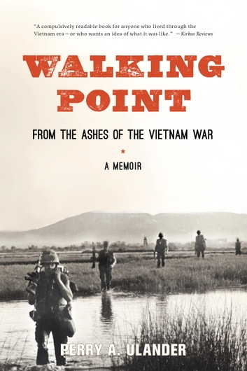 Walking Point - From the Ashes of the Vietnam War ebook by Perry A. Ulander