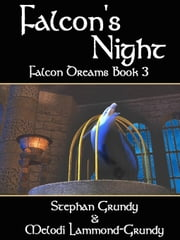 Falcon's Night [Falcon Dreams - Book III] ebook by Grundy, Stephan