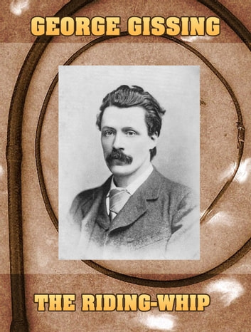 The Riding-Whip ebook by George Gissing