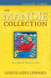 Mandie Collection, The : Volume 3 ebook by Lois Gladys Leppard