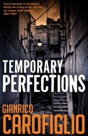 Temporary Perfections ebook by Antony  Shugaar,Gianrico Carofiglio