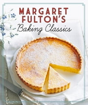 Margaret Fulton's Baking Classics ebook by Margaret Fulton
