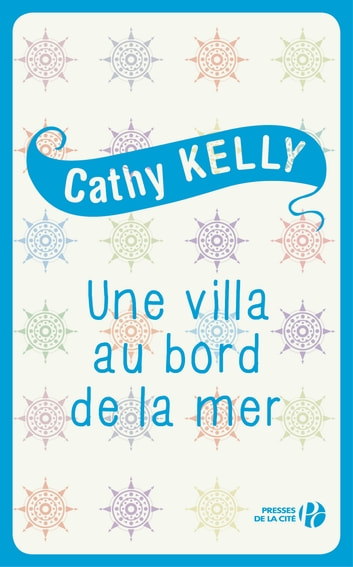 Une villa au bord de la mer eBook by Cathy KELLY