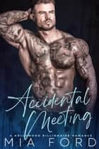 Accidental Meeting - Accidental Hook-Up, #3 ebook by Mia Ford