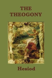 The Theogony ebook by Hesiod
