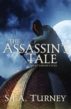 The Assassin's Tale ebook by S.J.A. Turney