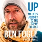 Up: My Life's Journey to the Top of Everest audiobook by Ben Fogle, Marina Fogle