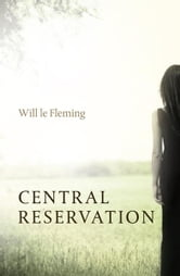 Central Reservation ebook by Will le Fleming