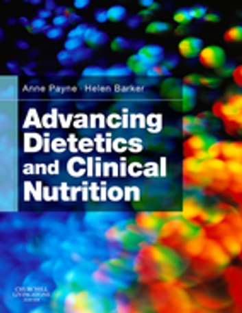 Advancing Dietetics And Clinical Nutrition E Book Ebook By