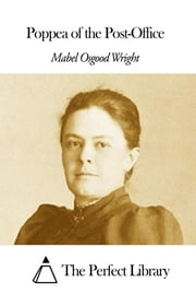 Poppea of the Post-Office ebook by Mabel Osgood Wright