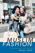 Muslim Fashion - Contemporary Style Cultures ebook by Reina Lewis