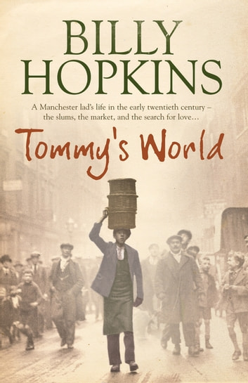 Tommy's World (The Hopkins Family Saga, Book 1) - A warm and charming tale of life in northern England ebook by Billy Hopkins