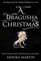 A Dragusha Christmas ebook by Annika Martin