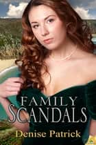 Family Scandals ebook by Denise Patrick