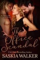 The Office Scandal ebook by Saskia Walker