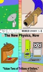 The New Physics, Now ebook by Ken Ramsey