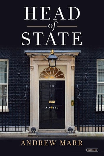 Head of State: A Novel ebook by Andrew Marr