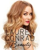 Lauren Conrad Beauty ebook by Lauren Conrad,Elise Loehnen