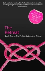 The Retreat - Book Two in The Perfect Submissive Trilogy ebook by Kay Jaybee