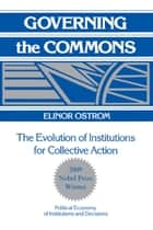 Governing the Commons ebook by Elinor Ostrom
