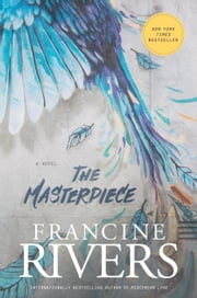 The Masterpiece 電子書籍 by Francine Rivers