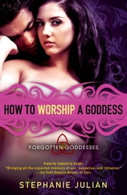 How to Worship a Goddess ebook by Stephanie Julian